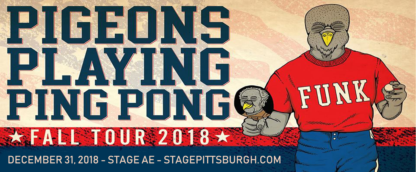 Pigeons Playing Ping Pong & The Magic Beans at Stage AE