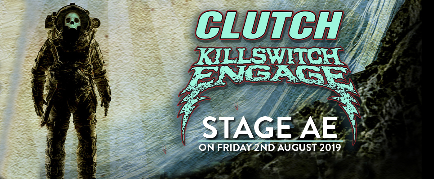 Clutch & Killswitch Engage at Stage AE